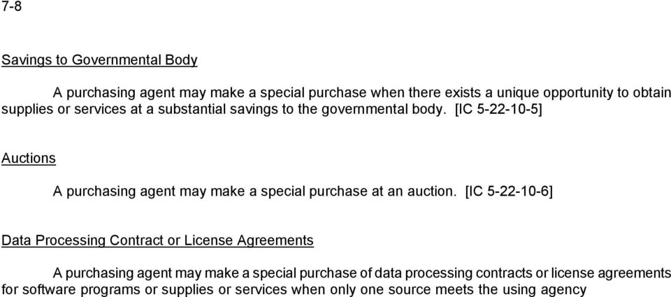 [IC 5-22-10-6] Data Processing Contract or License Agreements A purchasing agent may make a special purchase of data processing contracts or license agreements for software programs or supplies or