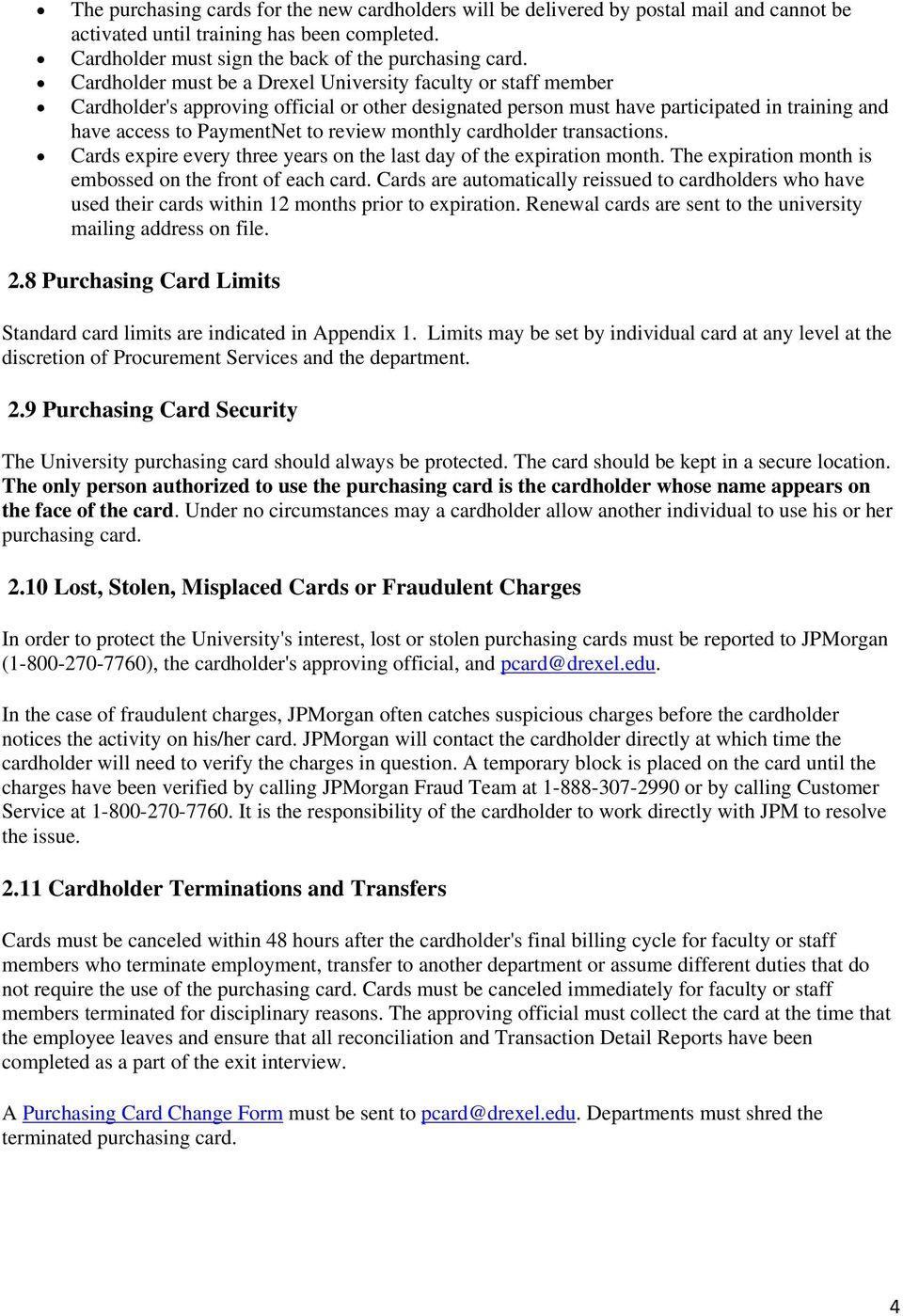 monthly cardholder transactions. Cards expire every three years on the last day of the expiration month. The expiration month is embossed on the front of each card.