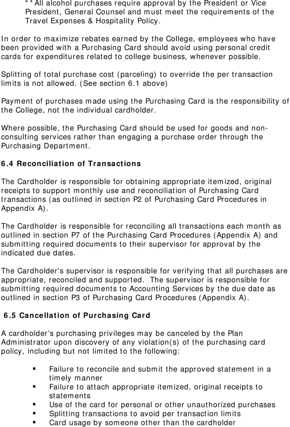 whenever possible. Splitting of total purchase cost (parceling) to override the per transaction limits is not allowed. (See section 6.