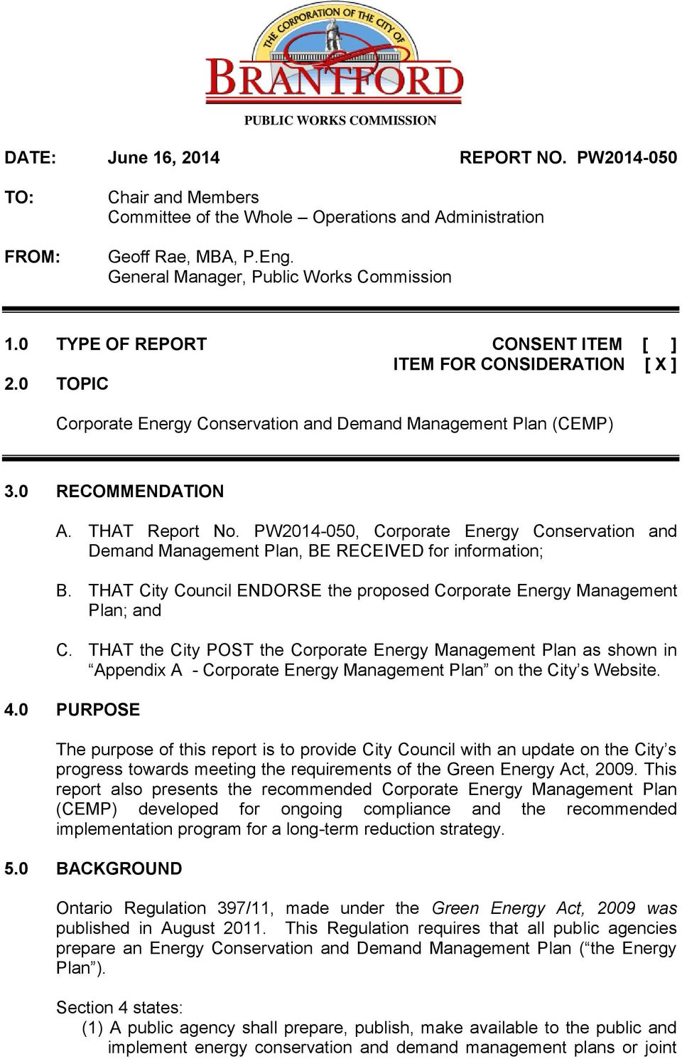 0 RECOMMENDATION A. THAT Report No. PW2014-050, Corporate Energy Conservation and Demand Management Plan, BE RECEIVED for information; B.