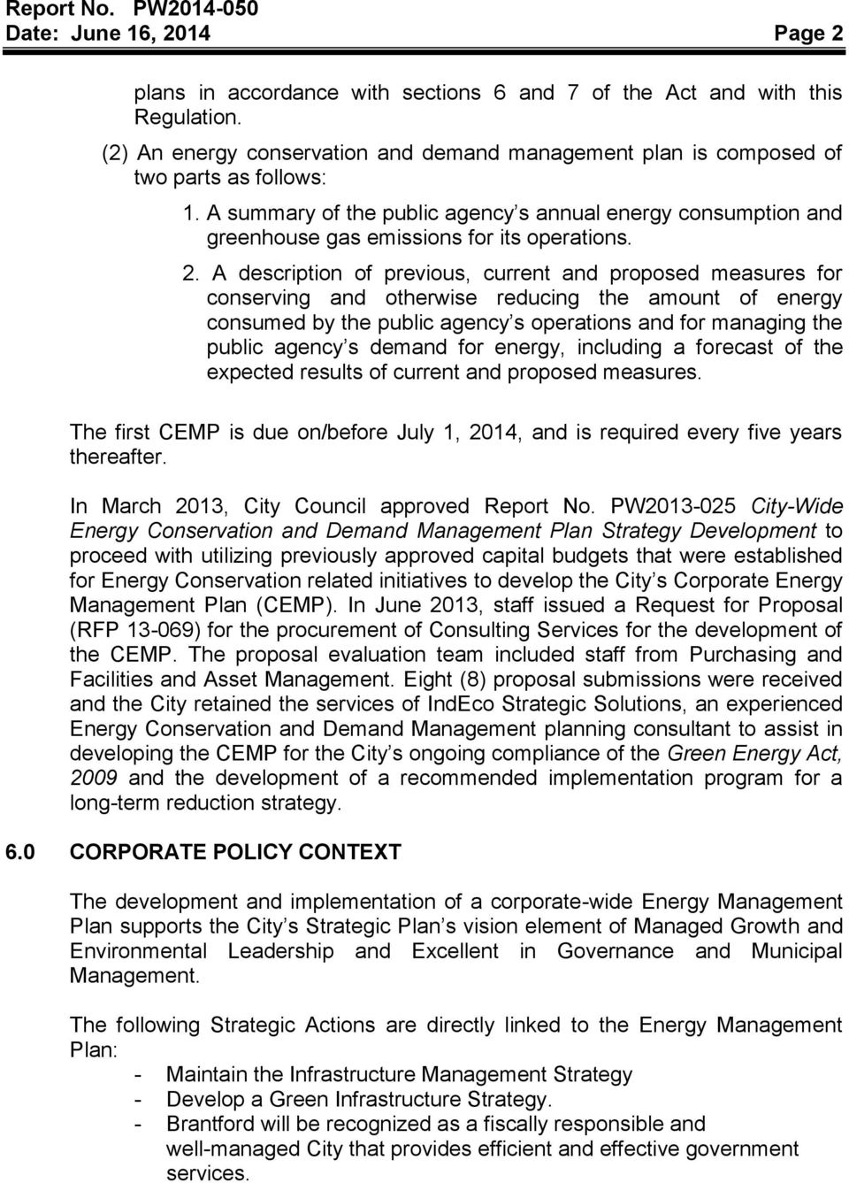 A description of previous, current and proposed measures for conserving and otherwise reducing the amount of energy consumed by the public agency s operations and for managing the public agency s