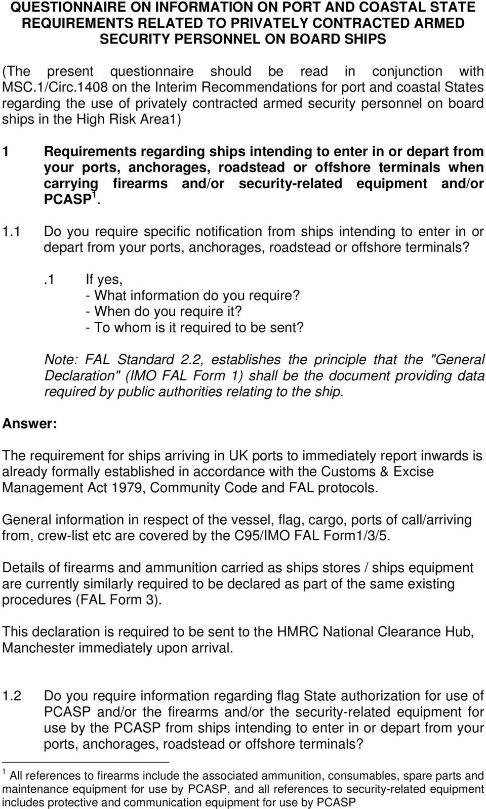 1408 on the Interim Recommendations for port and coastal States regarding the use of privately contracted armed security personnel on board ships in the High Risk Area1) 1 Requirements regarding