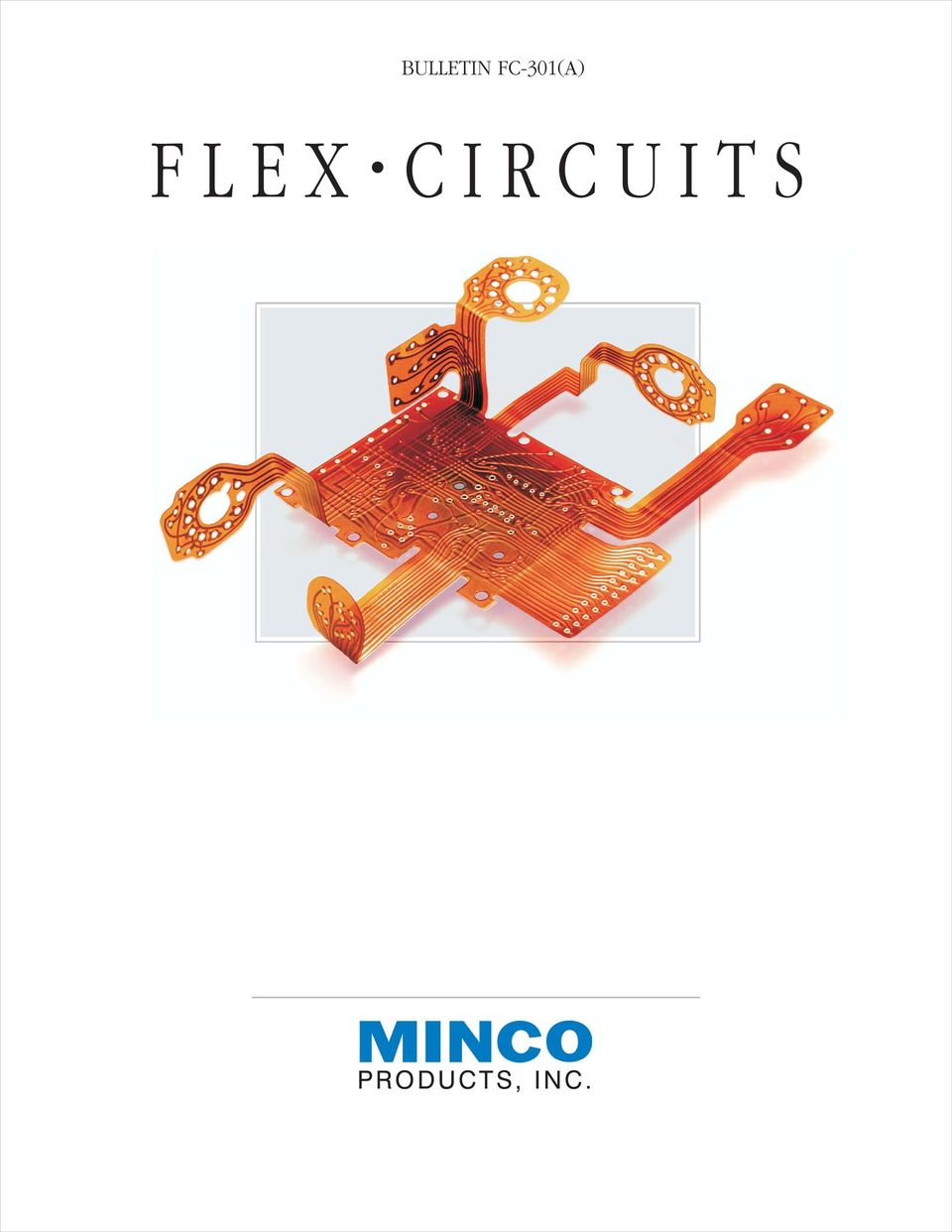 Bulletin Fc 301a Products Inc Pdf Layer 1 Oz Pcb Flexible Printed Circuit Board And Cover Film Supplier 2 Minco The Preferred Source For Precision Flex Circuits Is A Leading Of Circuitry Critical Mil Aerospace Medical