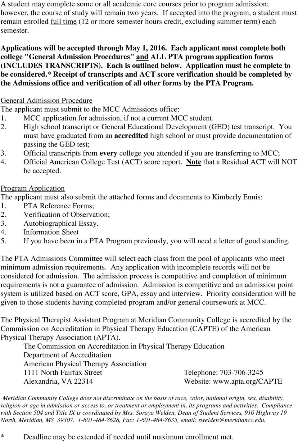 "Each applicant must complete both college ""General Admission Procedures"" and ALL PTA program application forms (INCLUDES TRANSCRIPTS). Each is outlined below."
