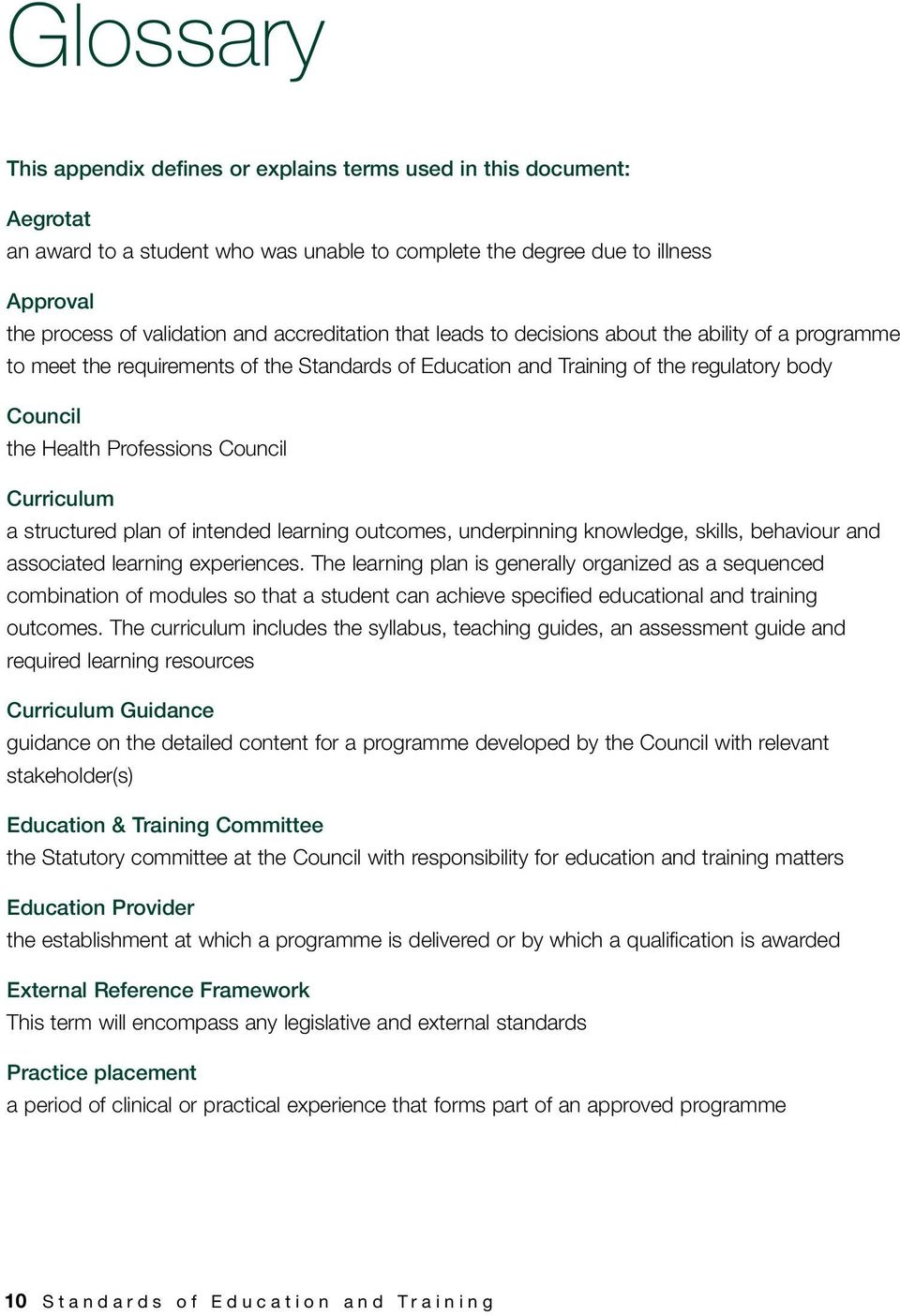 Council Curriculum a structured plan of intended learning outcomes, underpinning knowledge, skills, behaviour and associated learning experiences.