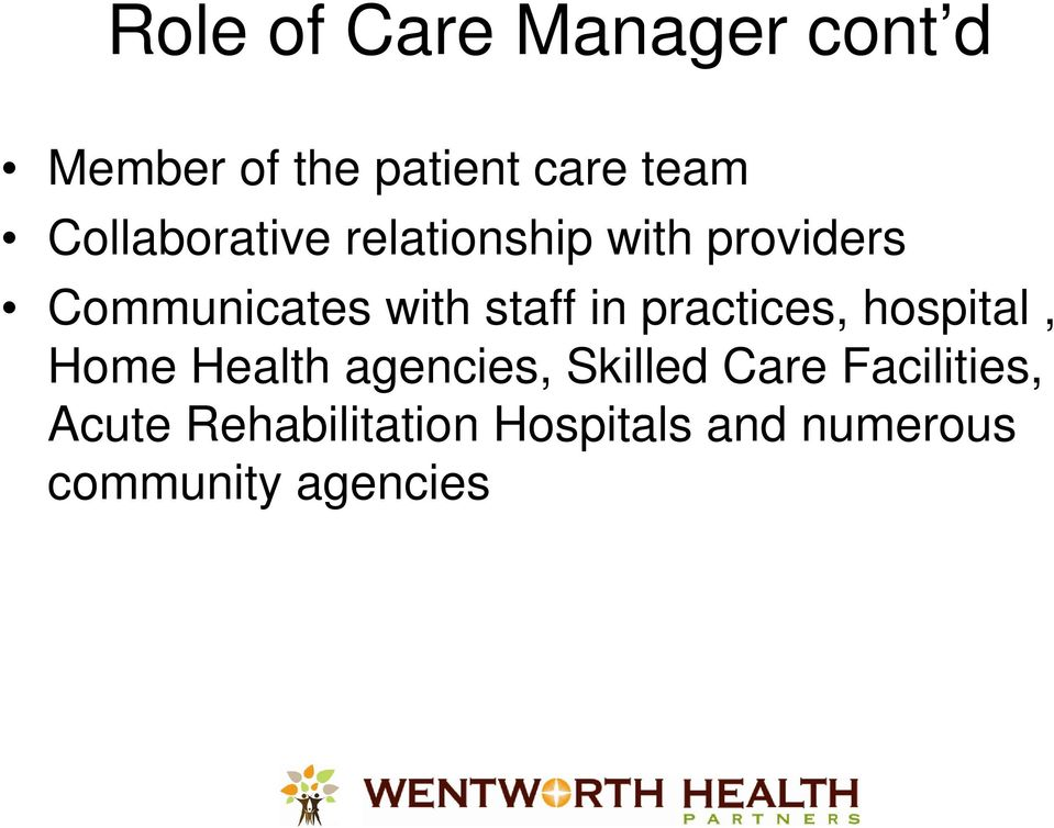 staff in practices, hospital, Home Health agencies, Skilled Care