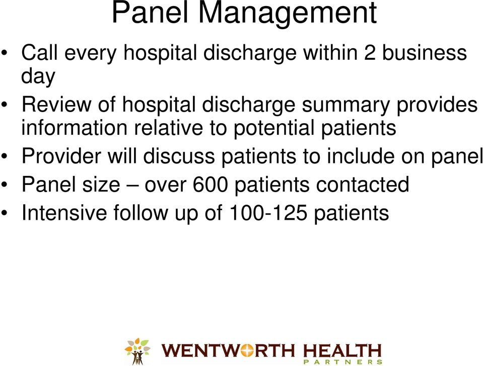 potential patients Provider will discuss patients to include on panel