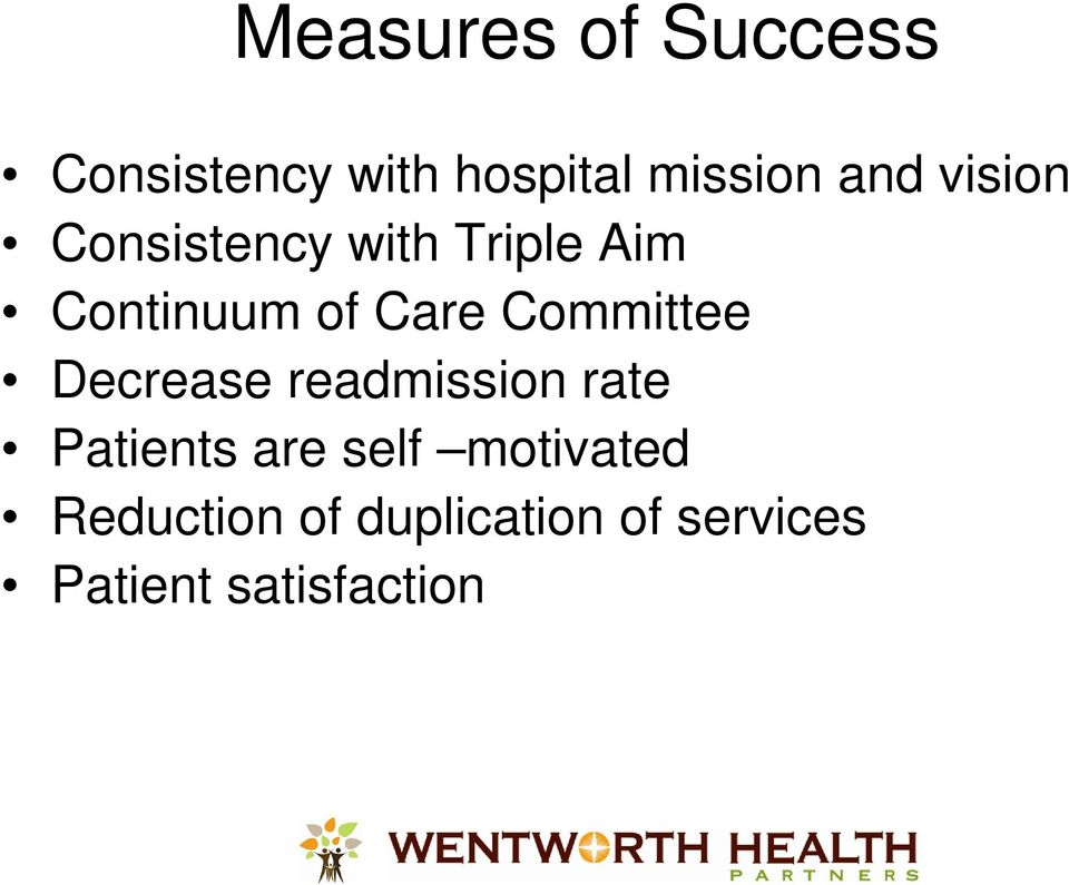 Committee Decrease readmission rate Patients are self