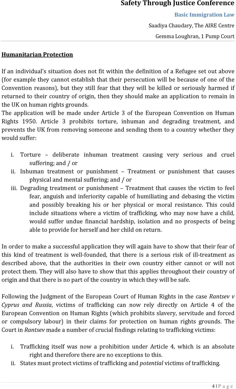 rights grounds. The application will be made under Article 3 of the European Convention on Human Rights 1950.