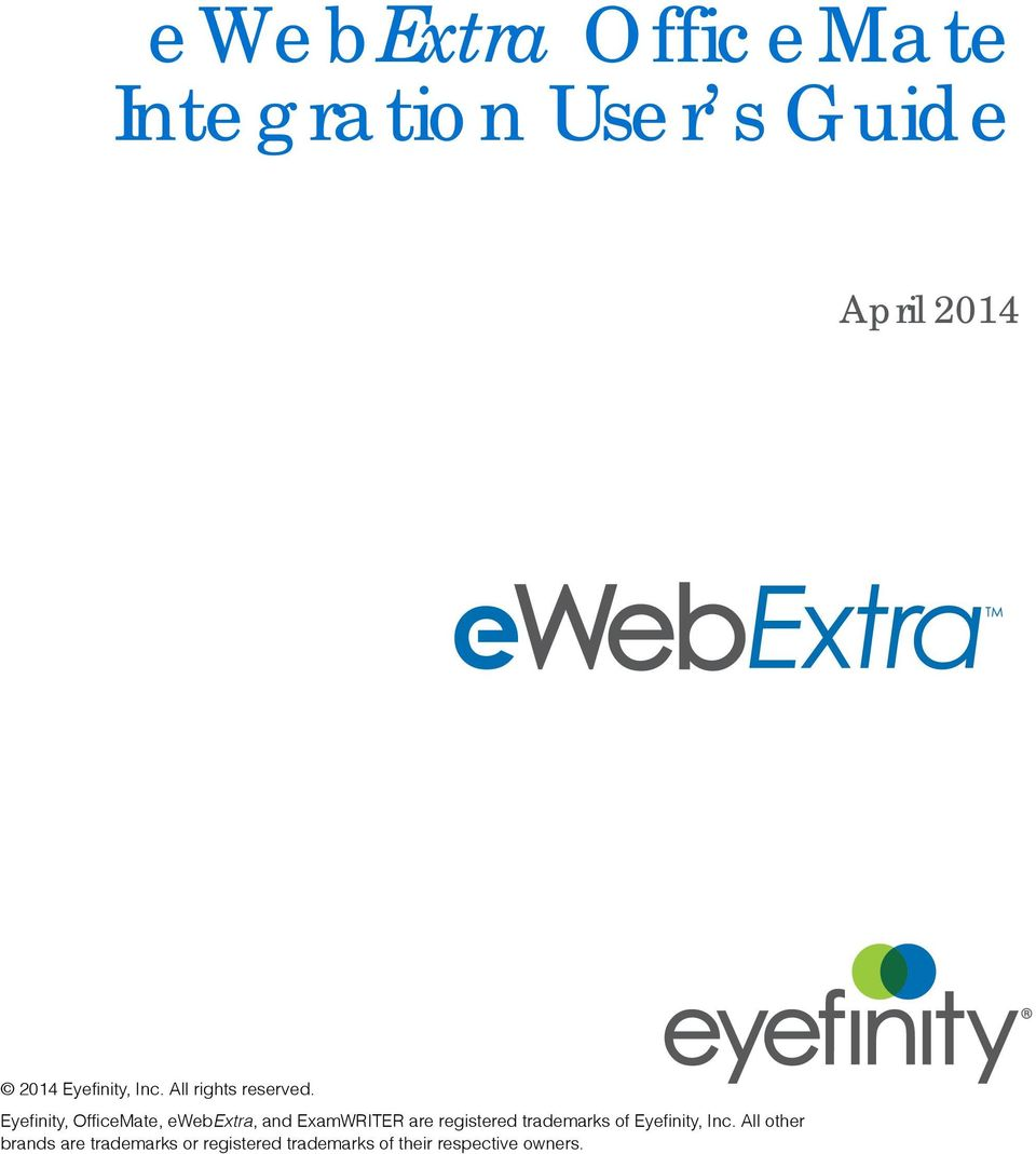 Eyefinity, OfficeMate, ewebextra, and ExamWRITER are registered