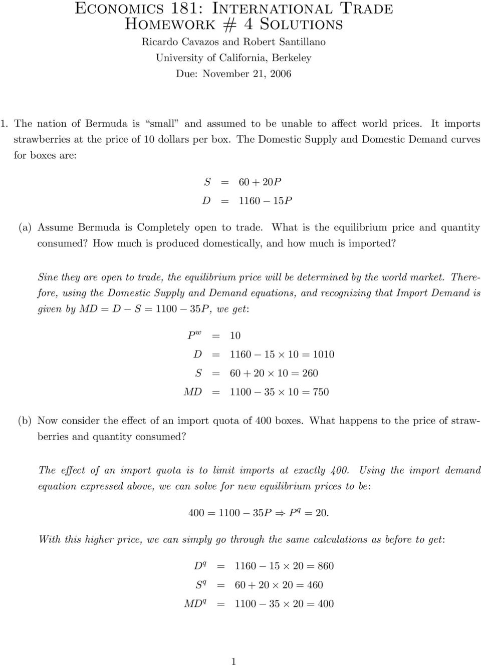 The Domestic Supply and Domestic Demand curves for boxes are: S = 60 + 0