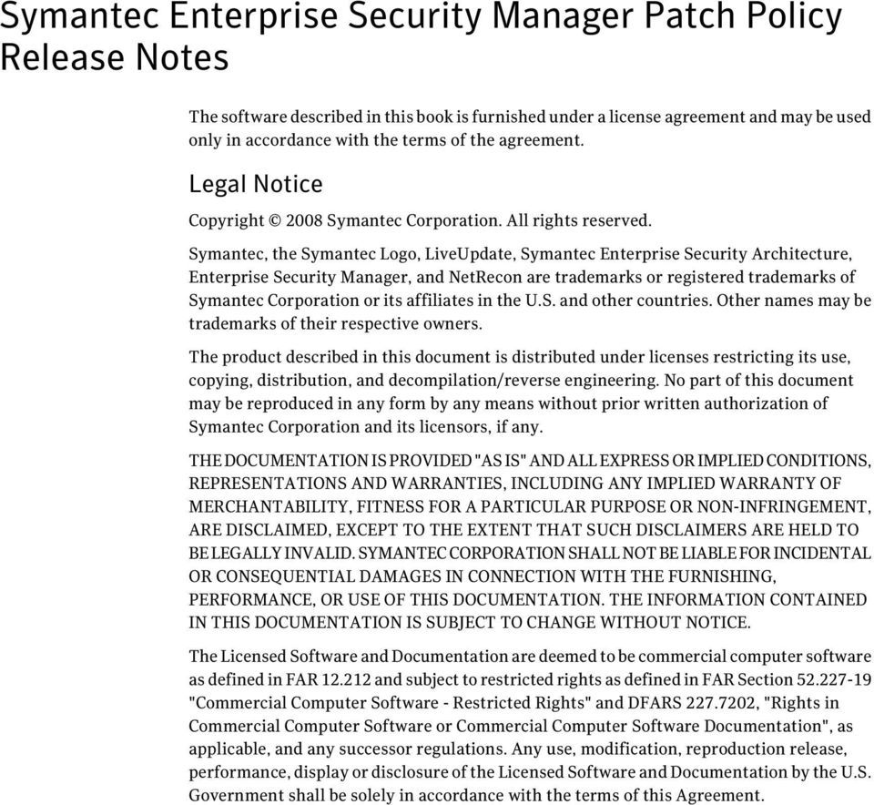 Symantec, the Symantec Logo, LiveUpdate, Symantec Enterprise Security Architecture, Enterprise Security Manager, and NetRecon are trademarks or registered trademarks of Symantec Corporation or its