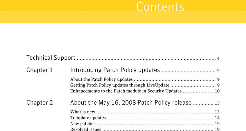 .. 9 Enhancements to the Patch module in Security Updates.