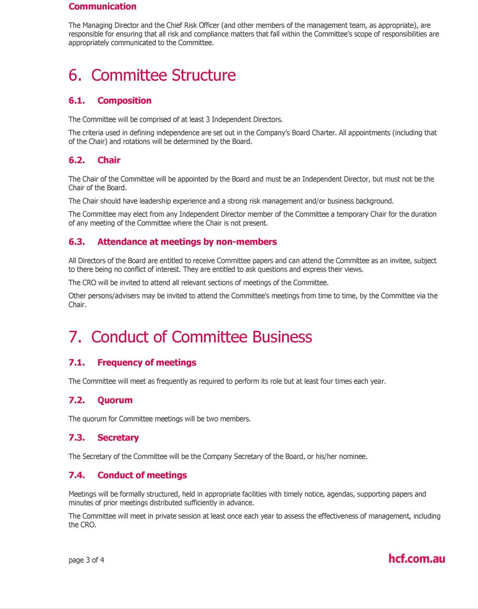 Composition The Committee will be comprised of at least 3 Independent Directors. The criteria used in defining independence are set out in the Company s Board Charter.