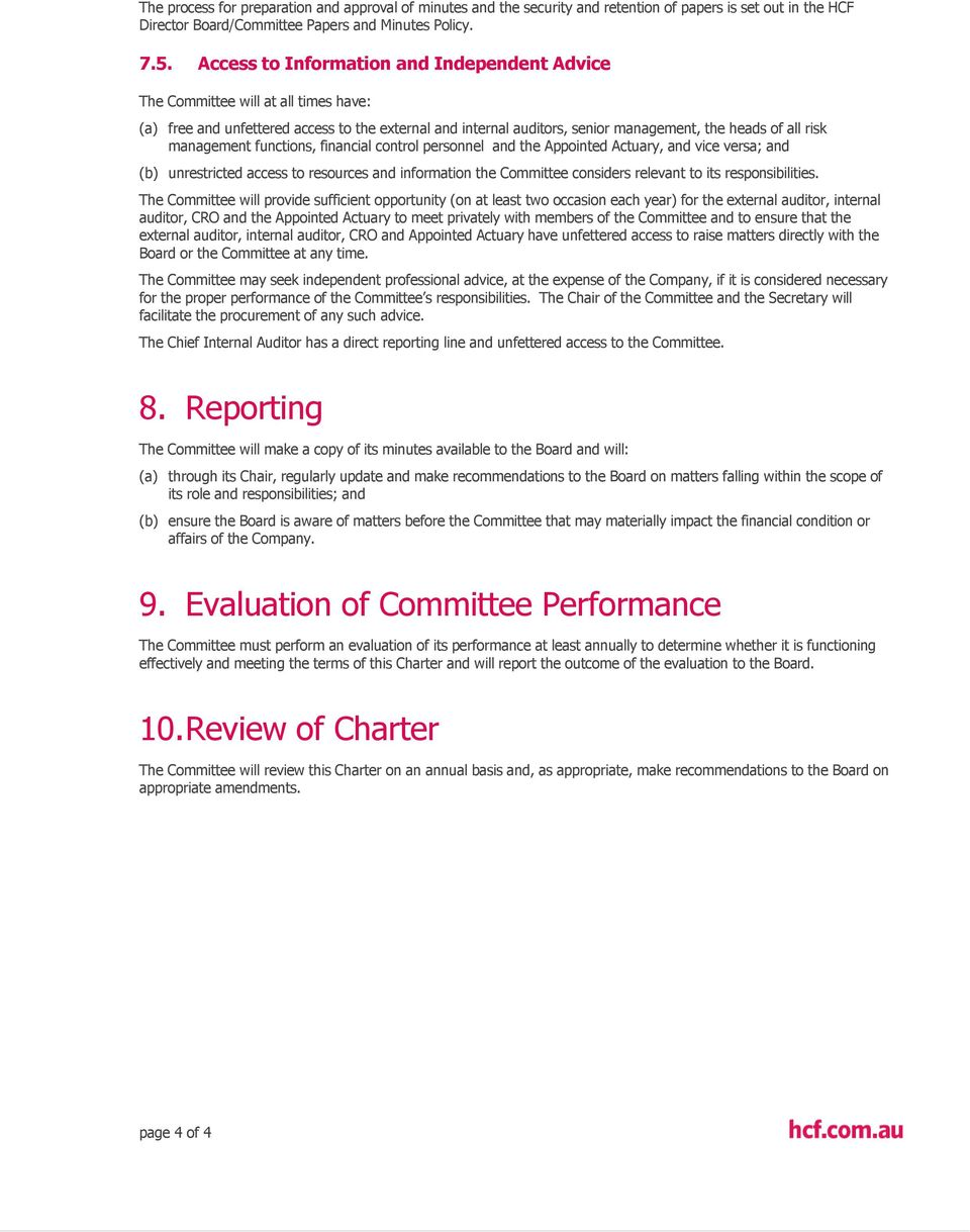 management functions, financial control personnel and the Appointed Actuary, and vice versa; and (b) unrestricted access to resources and information the Committee considers relevant to its
