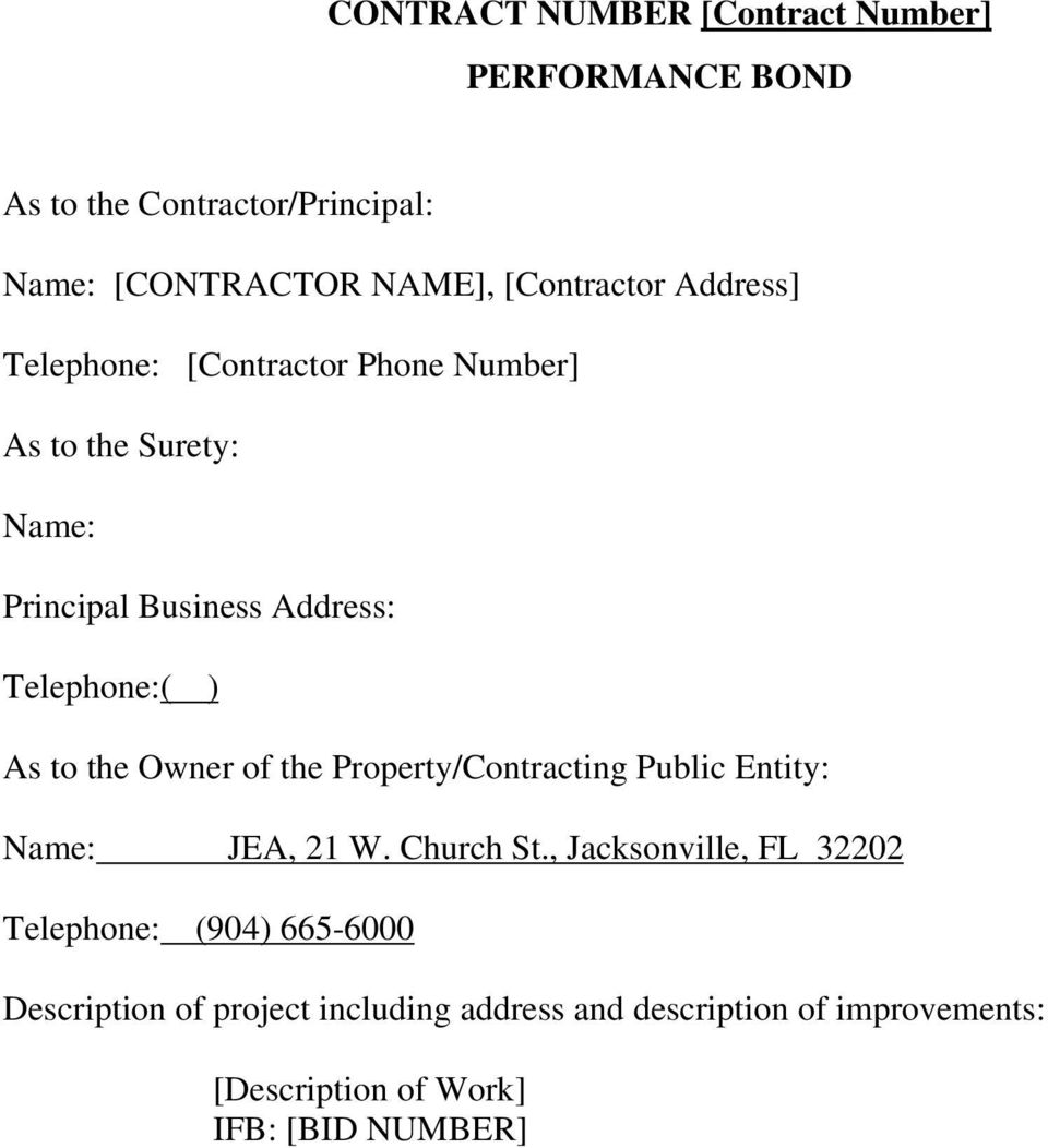 the Owner of the Property/Contracting Public Entity: Name: JEA, 21 W. Church St.