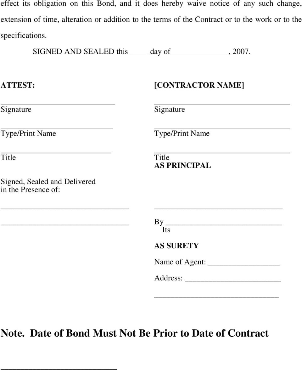 ATTEST: [CONTRACTOR NAME] Signature Signature Type/Print Name Type/Print Name Title Title AS PRINCIPAL Signed, Sealed and