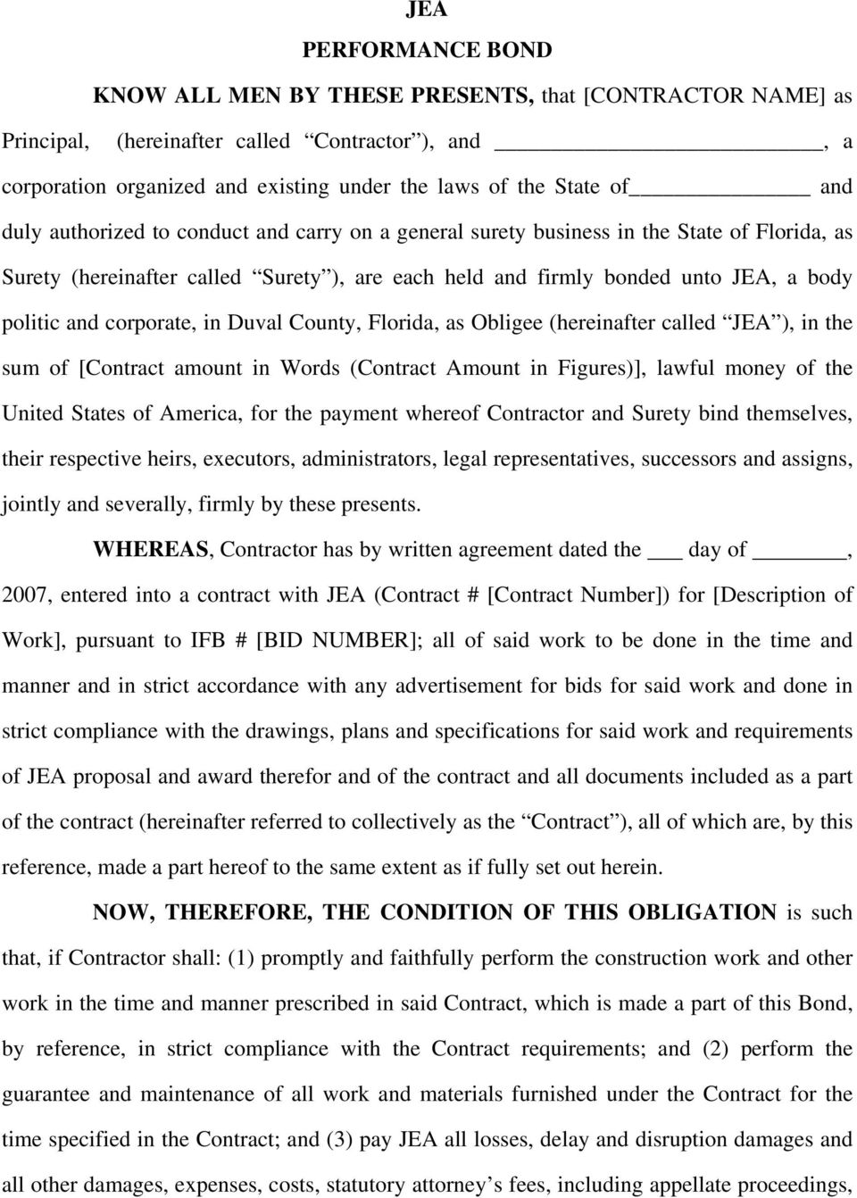 corporate, in Duval County, Florida, as Obligee (hereinafter called JEA ), in the sum of [Contract amount in Words (Contract Amount in Figures)], lawful money of the United States of America, for the