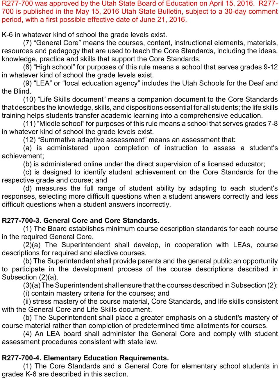 that support the Core Standards. (8) High school for purposes of this rule means a school that serves grades 9-12 in whatever kind of school the grade levels exist.