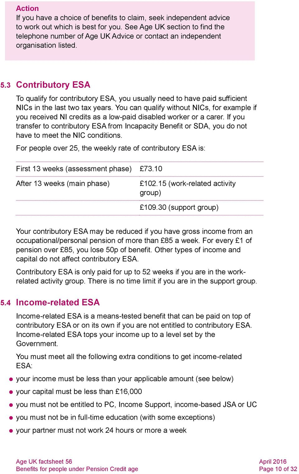 3 Contributory ESA To qualify for contributory ESA, you usually need to have paid sufficient NICs in the last two tax years.