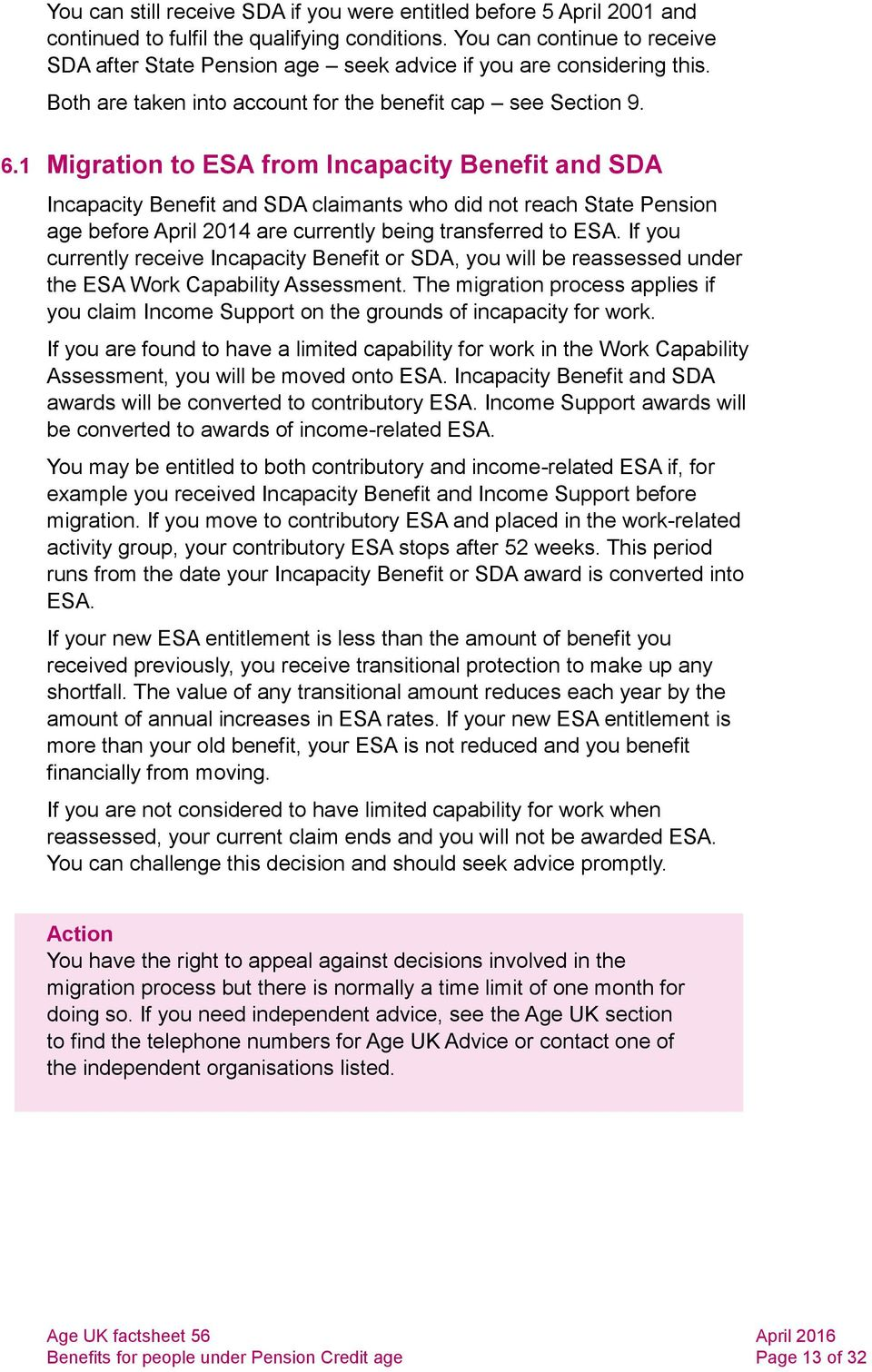 1 Migration to ESA from Incapacity Benefit and SDA Incapacity Benefit and SDA claimants who did not reach State Pension age before April 2014 are currently being transferred to ESA.