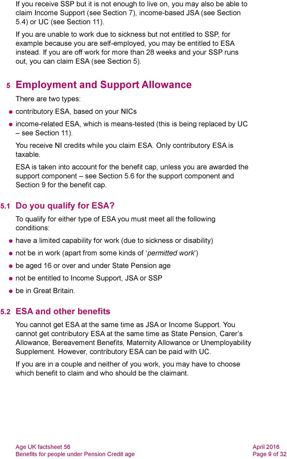 If you are off work for more than 28 weeks and your SSP runs out, you can claim ESA (see Section 5).