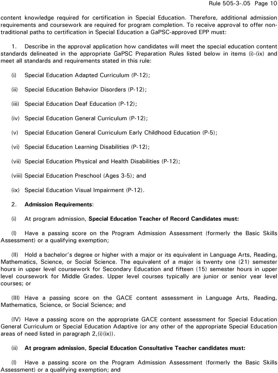 Describe in the approval application how candidates will meet the special education content standards delineated in the appropriate GaPSC Preparation Rules listed below in items (i)-(ix) and meet all
