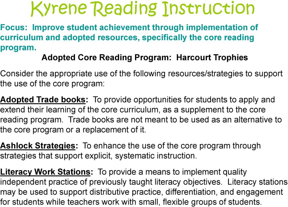 opportunities for students to apply and extend their learning of the core curriculum, as a supplement to the core reading program.