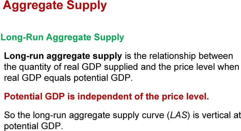 when real GDP equals potential GDP.