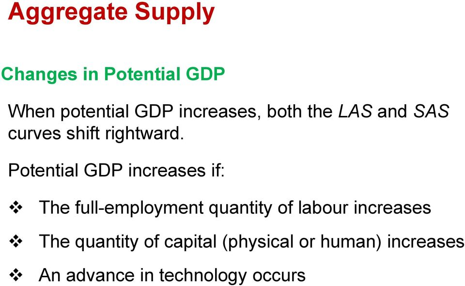 Potential GDP increases if: The full-employment quantity of labour