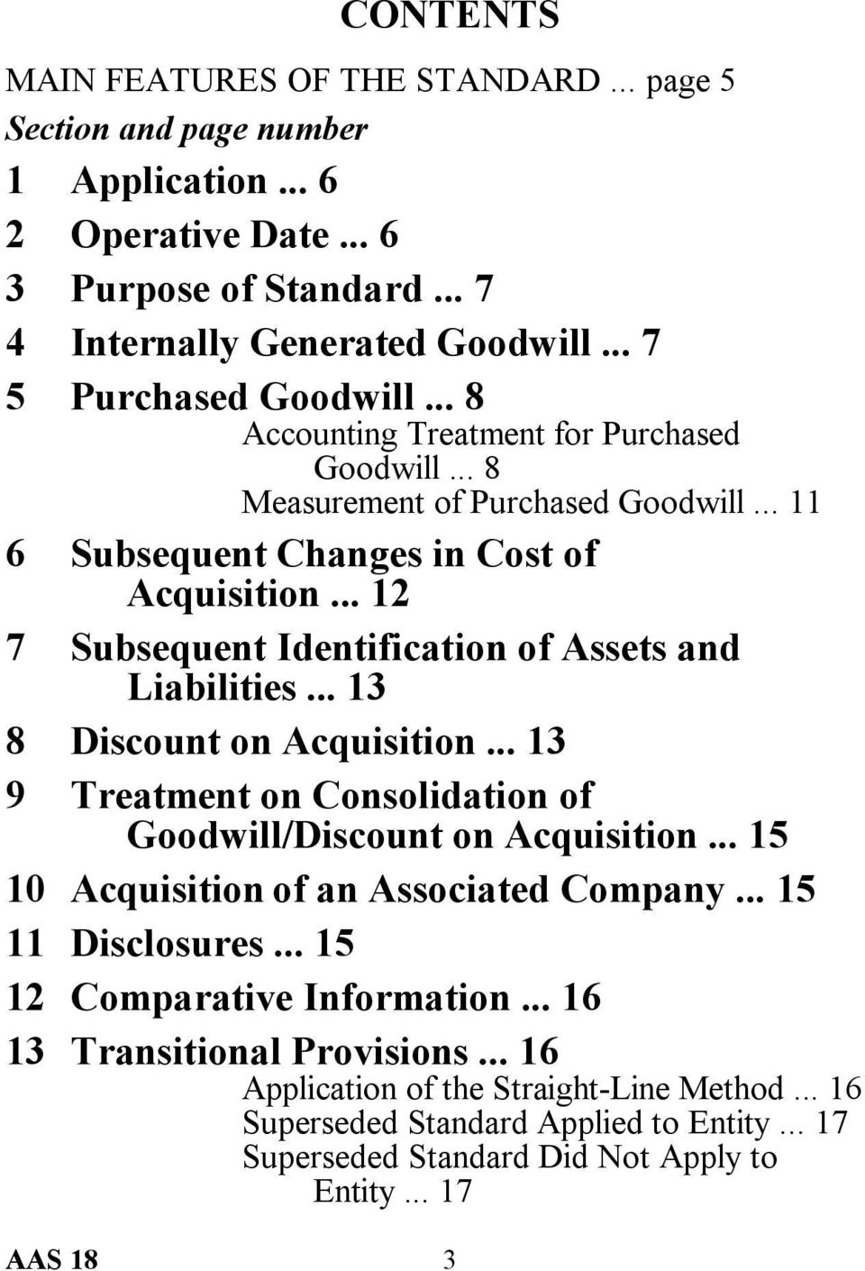 .. 13 8 Discount on Acquisition... 13 9 Treatment on Consolidation of Goodwill/Discount on Acquisition... 15 10 Acquisition of an Associated Company... 15 11 Disclosures.