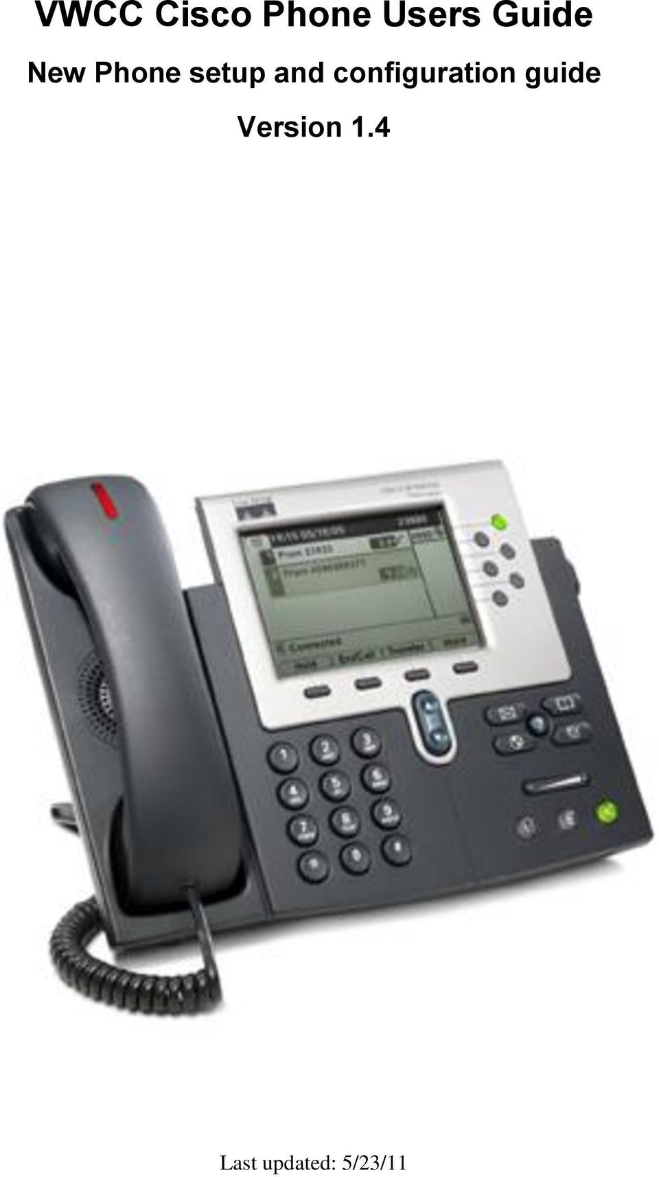 VWCC Cisco Phone Users Guide New Phone setup and configuration guide