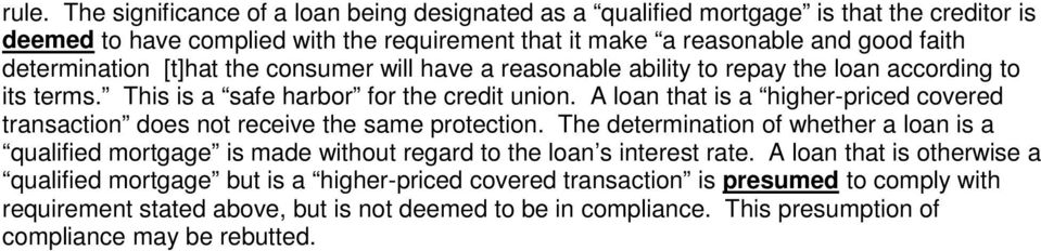 A loan that is a higher-priced covered transaction does not receive the same protection.