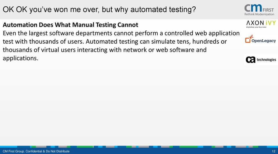 controlled web application test with thousands of users.