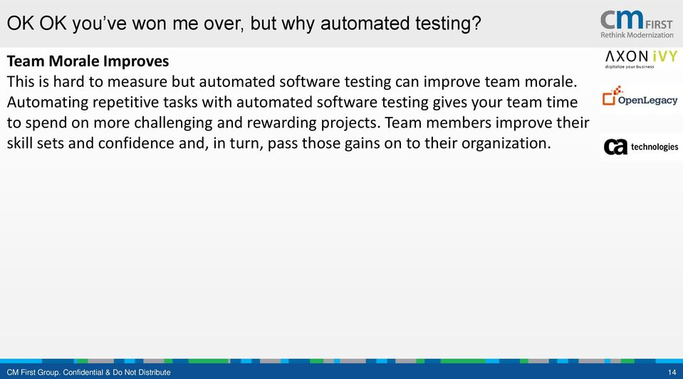 Automating repetitive tasks with automated software testing gives your team time to spend on more challenging