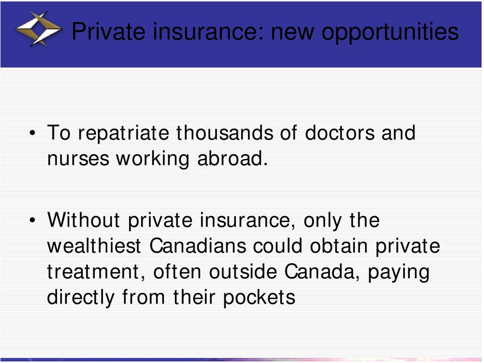 Without private insurance, only the wealthiest Canadians