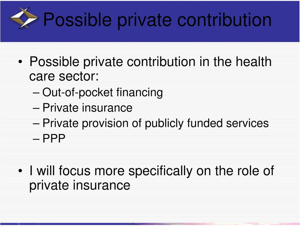 insurance Private provision of publicly funded services PPP