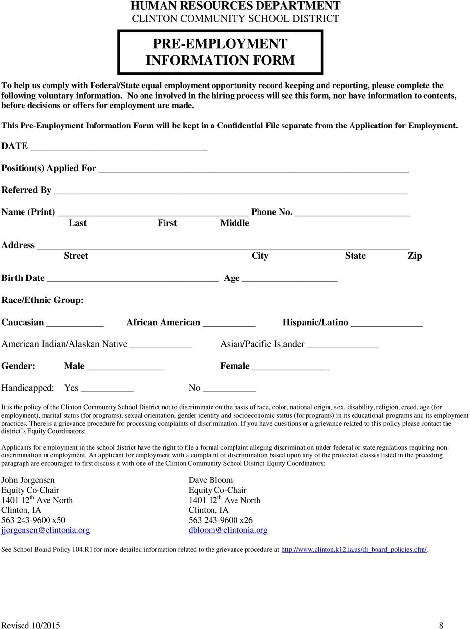 This Pre-Employment Information Form will be kept in a Confidential File separate from the Application for Employment. DATE Position(s) Applied For Referred By Name (Print) Phone No.