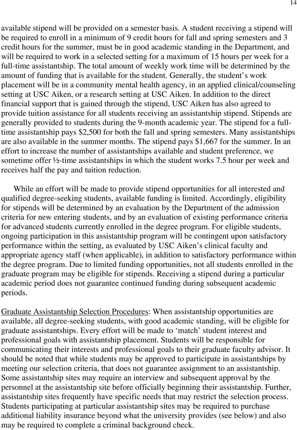 Department, and will be required to work in a selected setting for a maximum of 15 hours per week for a full-time assistantship.