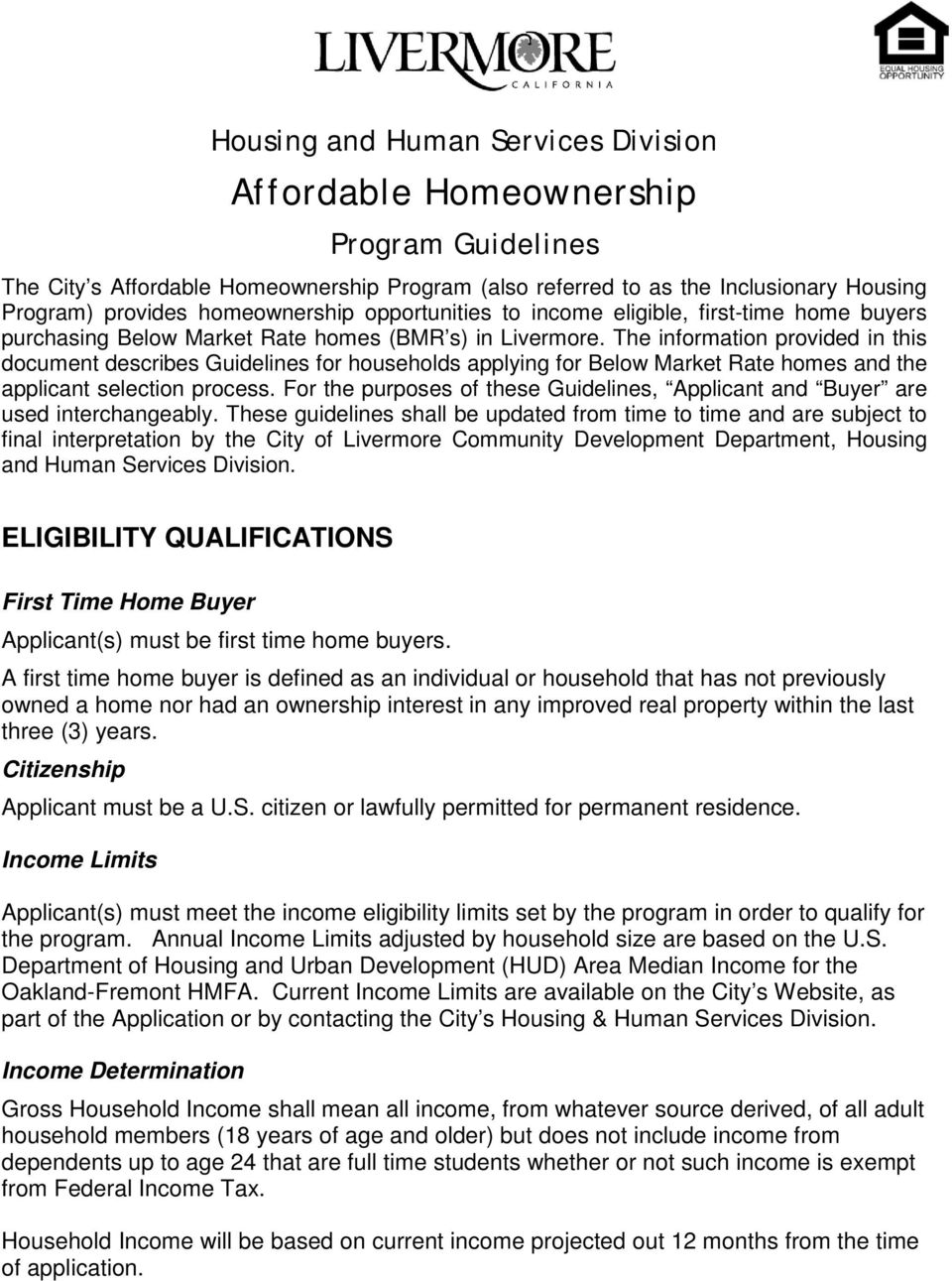 The information provided in this document describes Guidelines for households applying for Below Market Rate homes and the applicant selection process.