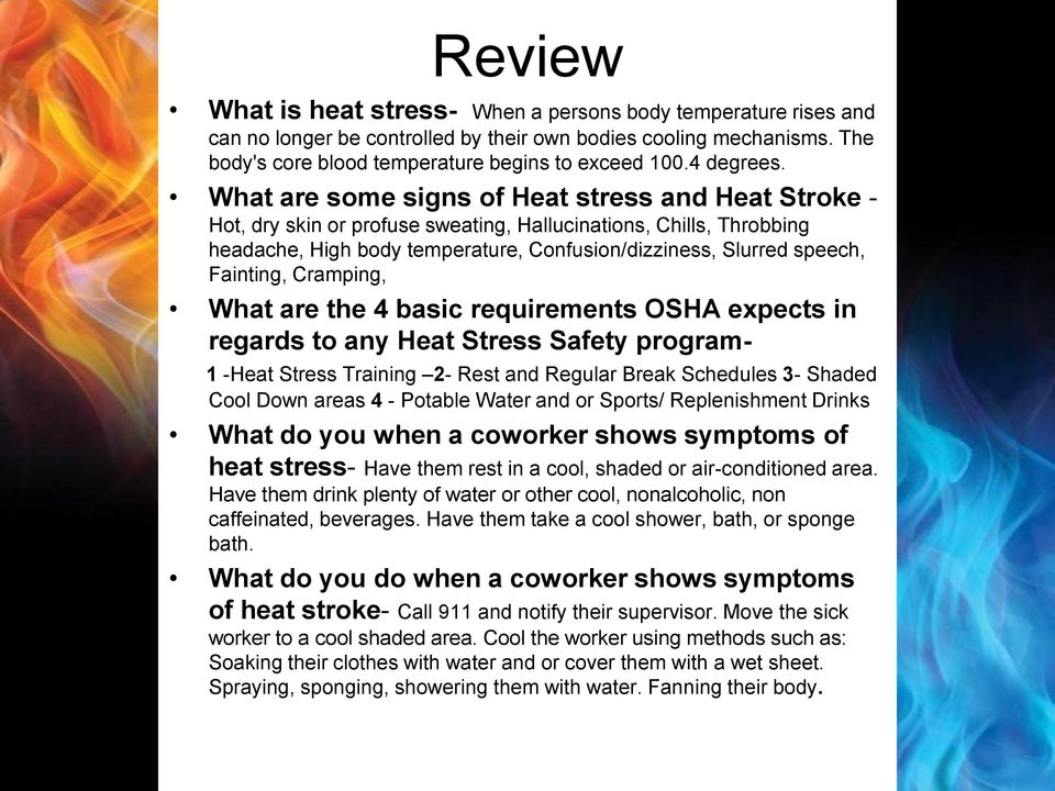 What are some signs of Heat stress and Heat Stroke - Hot, dry skin or profuse sweating, Hallucinations, Chills, Throbbing headache, High body temperature, Confusion/dizziness, Slurred speech,
