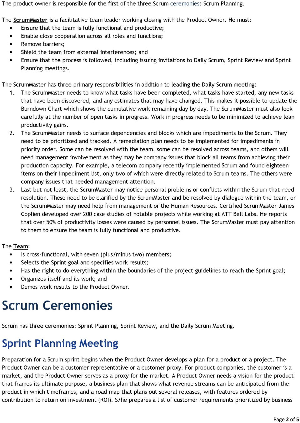 that the process is followed, including issuing invitations to Daily Scrum, Sprint Review and Sprint Planning meetings.