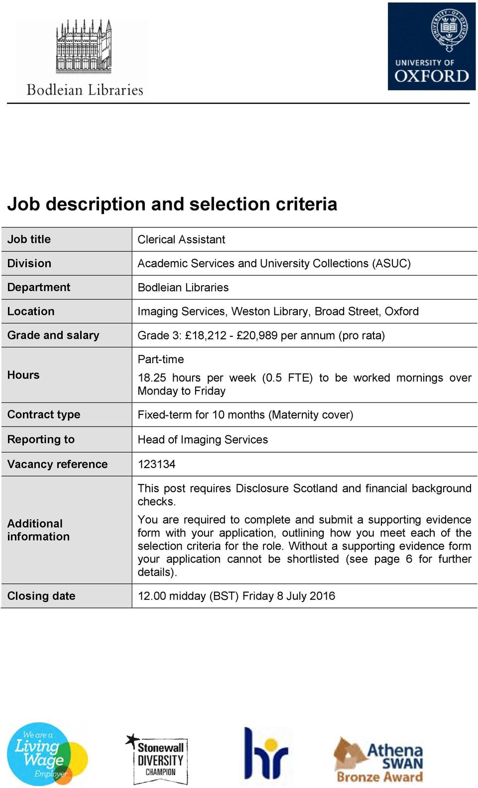 5 FTE) to be worked mornings over Monday to Friday Fixed-term for 10 months (Maternity cover) Head of Imaging Services Vacancy reference 123134 Additional information This post requires Disclosure