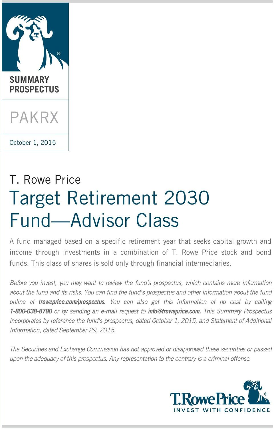 Rowe Price stock and bond funds. This class of shares is sold only through financial intermediaries.