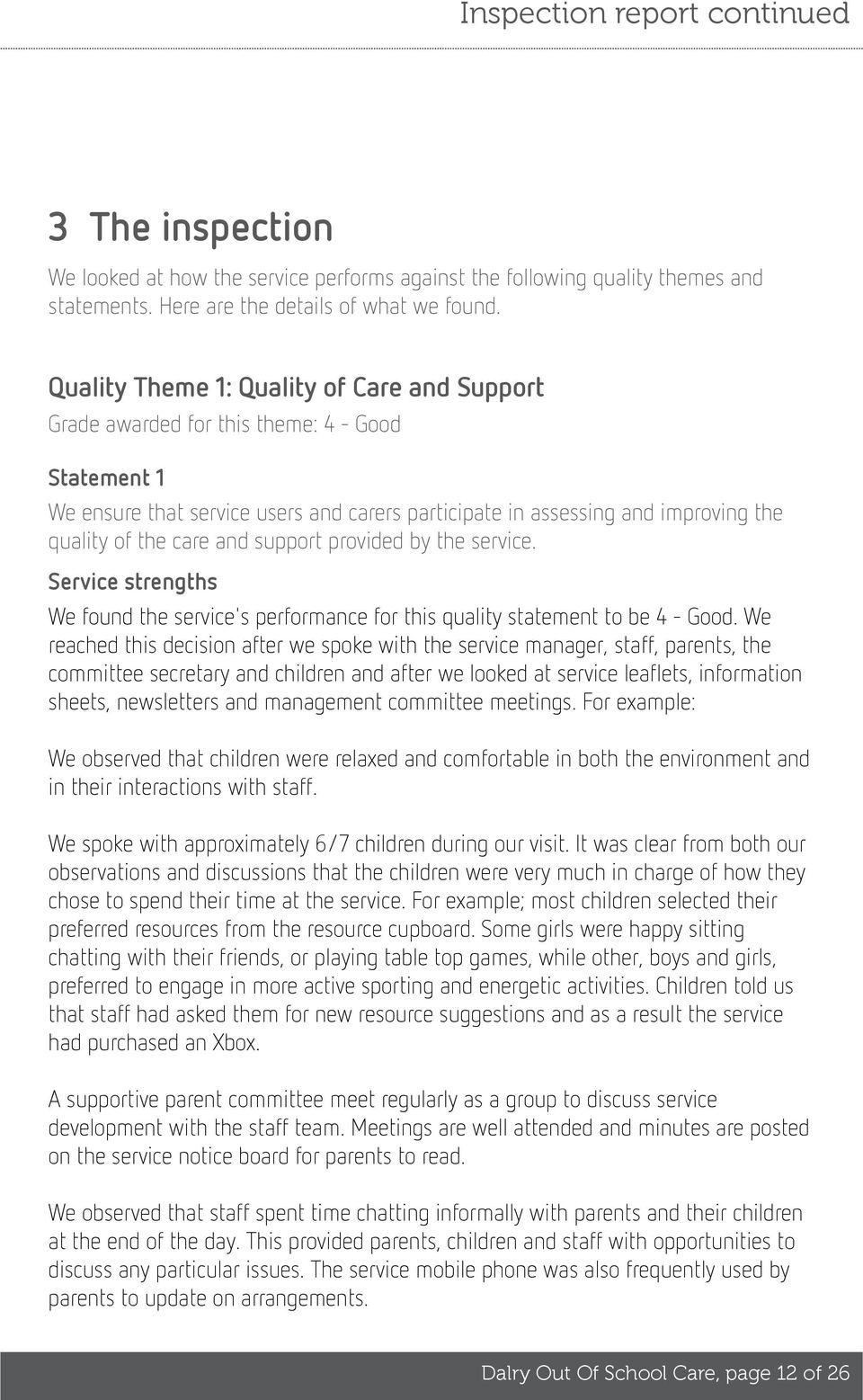 and support provided by the service. Service strengths We found the service's performance for this quality statement to be 4 - Good.