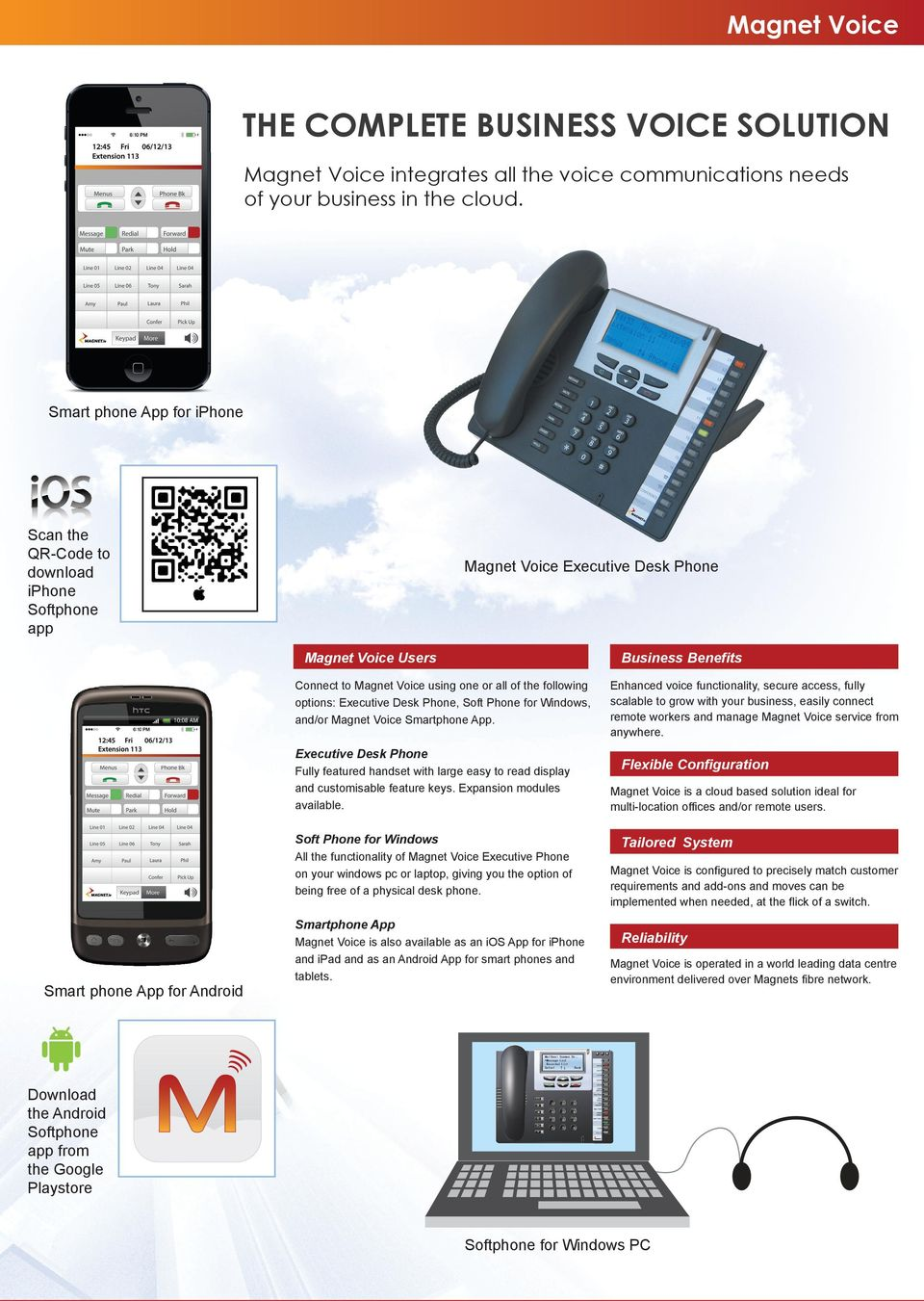 Windows, and/or Smartphone App. Desk Phone Fully featured handset with large easy to read display and customisable feature keys. Expansion modules available.