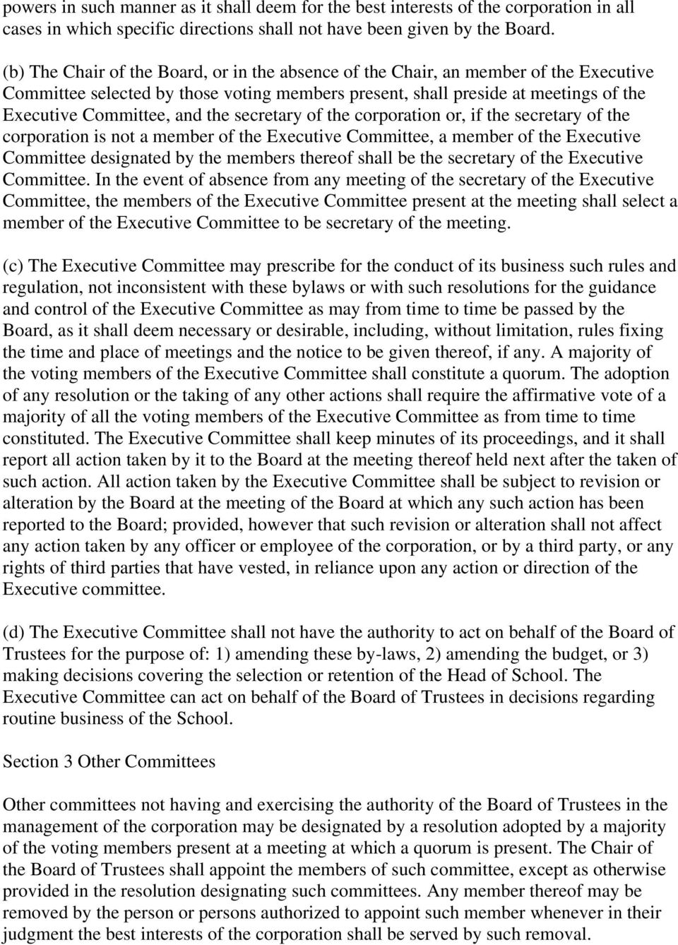 the secretary of the corporation or, if the secretary of the corporation is not a member of the Executive Committee, a member of the Executive Committee designated by the members thereof shall be the