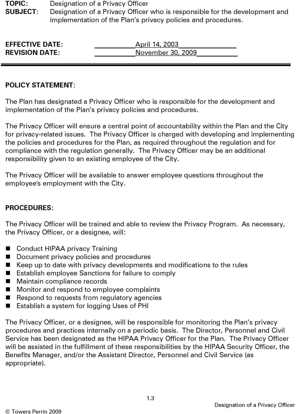 privacy policies and procedures. The Privacy Officer will ensure a central point of accountability within the Plan and the City for privacy-related issues.