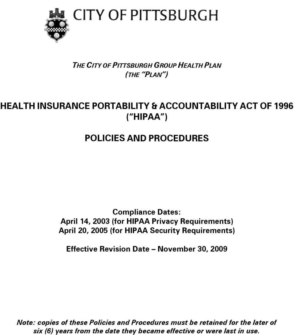 (for HIPAA Security Requirements) Effective Revision Date November 30, 2009 Note: copies of these Policies and