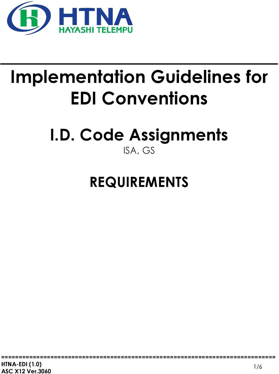 2 The following information shall document codes that HTNA will use in EDI  documents exchanged with vendors using the ANSI X12 standards version of  the 830, ...